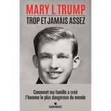Mary L. Trump - Trop et jamais assez (FR)