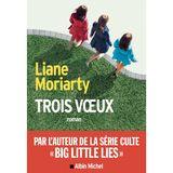 Liane Moriarty - Trois Voeux (FR)