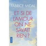 Fabrice Midal - Et si de l'amour on ne savait rien (FR)